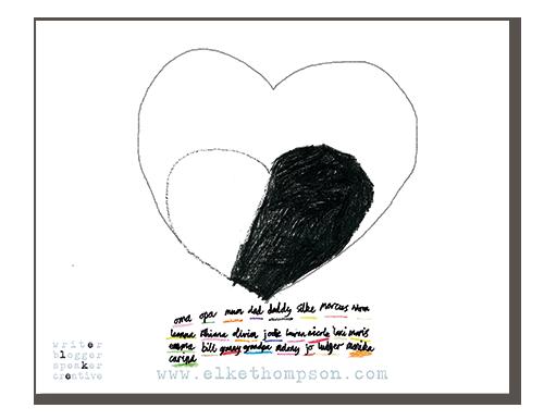 Herz mit zwei Drittel schwarz und jeder Menge Namen unten drunter, und einem großen Herz aussen herum