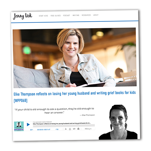 Episode 68 of The Widowed Parent Podcast with Jenny Lisk - featuring Elke Thompson